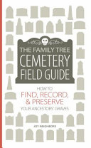 "Image for ""The Family Tree Cemetery Field Guide"""