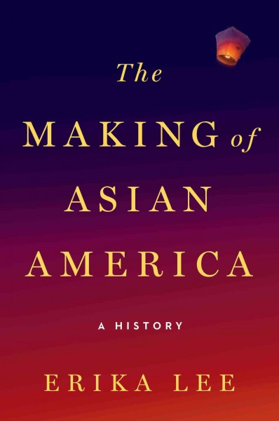 "Image for ""The Making of Asian America: a history"""